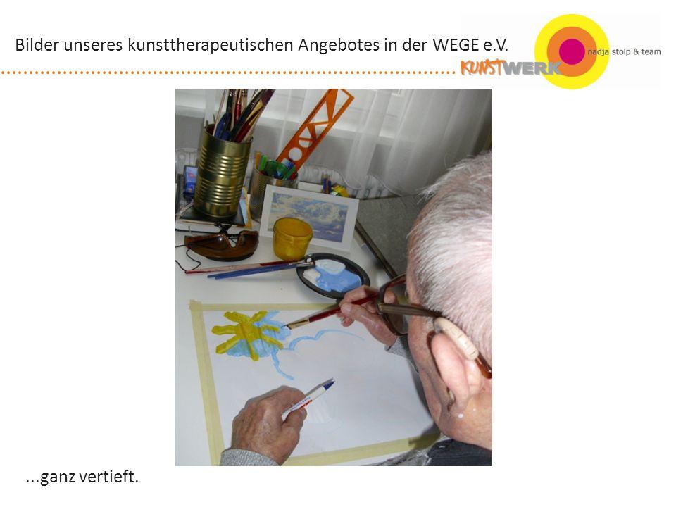 ...ganz vertieft. Bilder unseres kunsttherapeutischen Angebotes in der WEGE e.V.