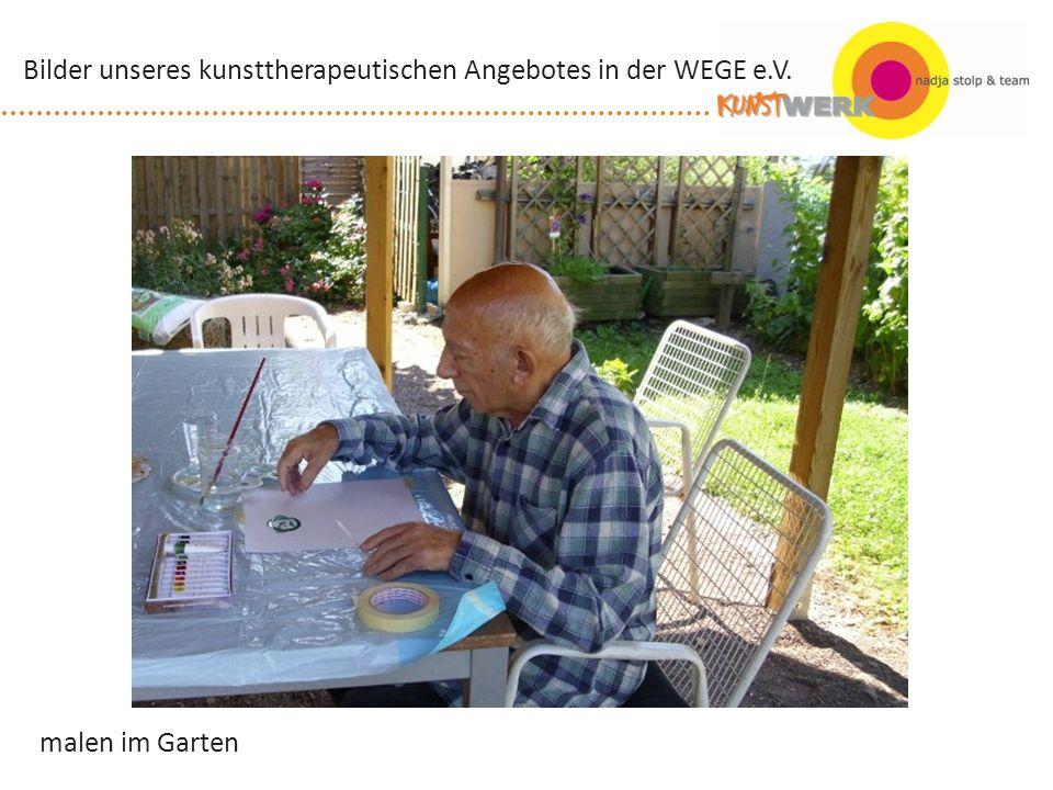 malen im Garten Bilder unseres kunsttherapeutischen Angebotes in der WEGE e.V.