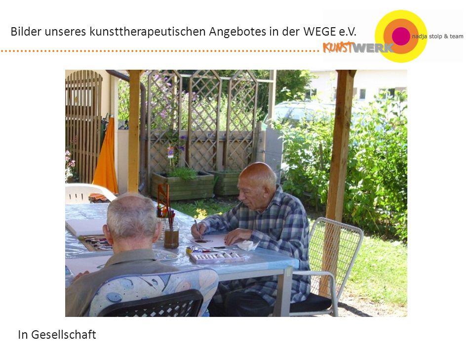 In Gesellschaft Bilder unseres kunsttherapeutischen Angebotes in der WEGE e.V.