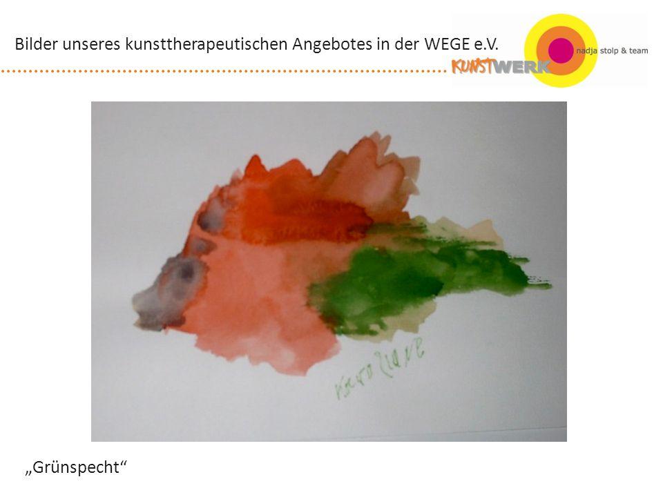 Grünspecht Bilder unseres kunsttherapeutischen Angebotes in der WEGE e.V.