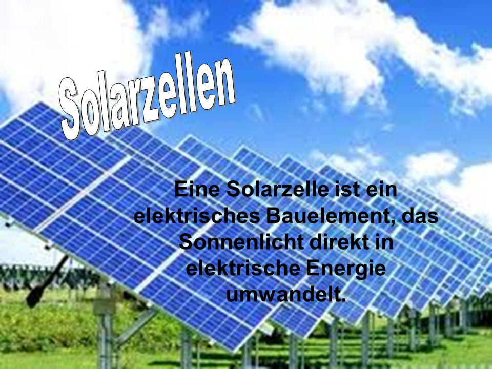 Eine Solarzelle ist ein elektrisches Bauelement, das Sonnenlicht direkt in elektrische Energie umwandelt.