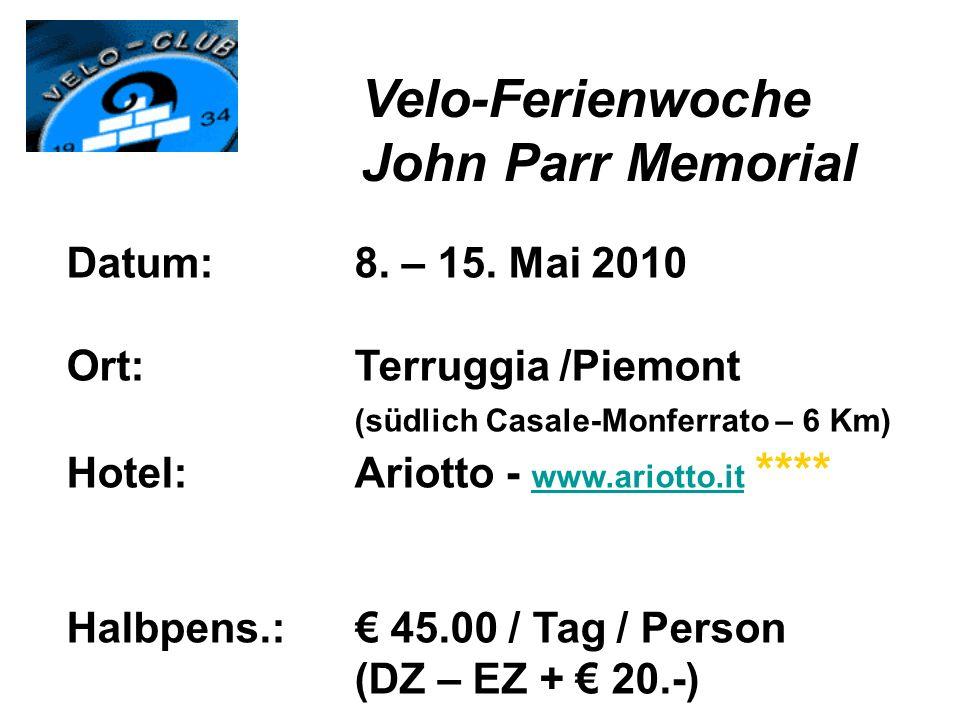 Datum:8. – 15. Mai 2010 Ort: Terruggia /Piemont (südlich Casale-Monferrato – 6 Km) Hotel:Ariotto - www.ariotto.it **** www.ariotto.it Halbpens.: 45.00