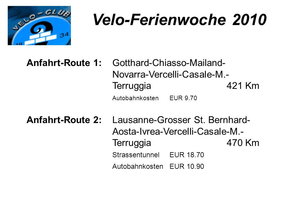 Anfahrt-Route 1:Gotthard-Chiasso-Mailand- Novarra-Vercelli-Casale-M.- Terruggia421 Km Autobahnkosten EUR 9.70 Anfahrt-Route 2:Lausanne-Grosser St. Ber