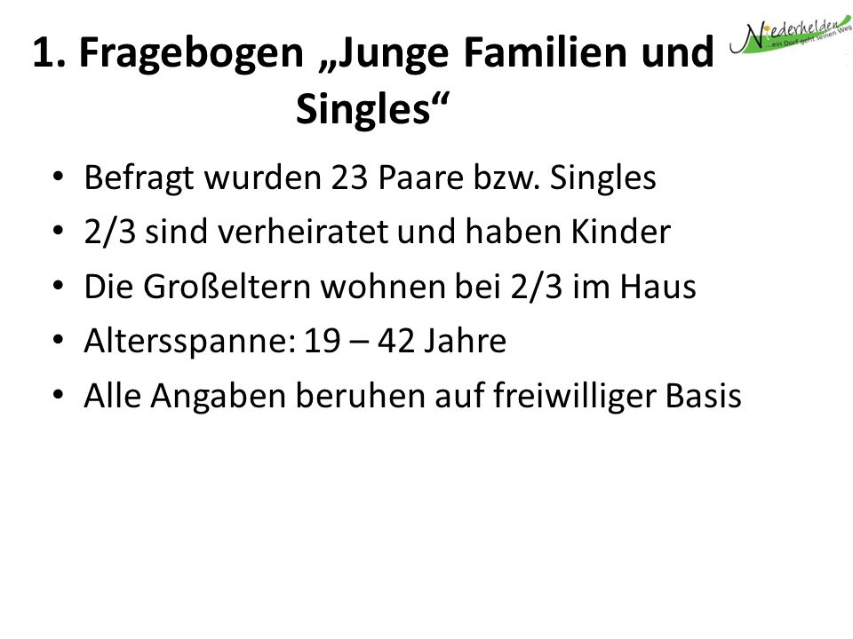 1. Fragebogen Junge Familien und Singles Befragt wurden 23 Paare bzw.