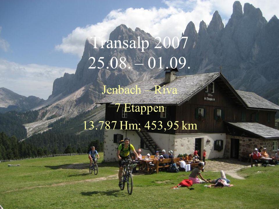 Transalp 2007 25.08. – 01.09. Jenbach – Riva 7 Etappen 13.787 Hm; 453,95 km