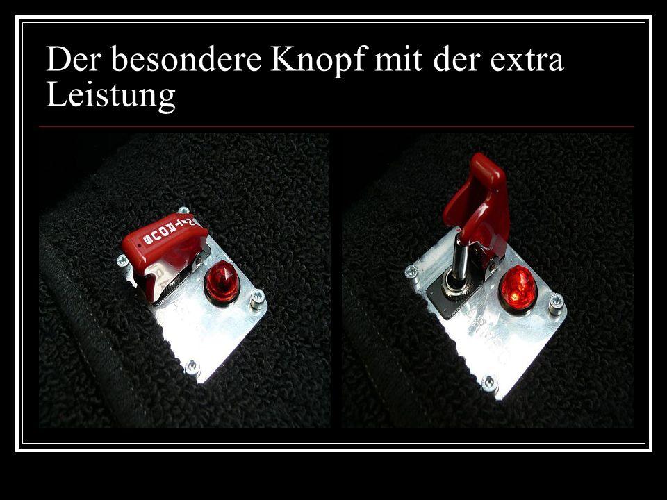 Der besondere Knopf mit der extra Leistung
