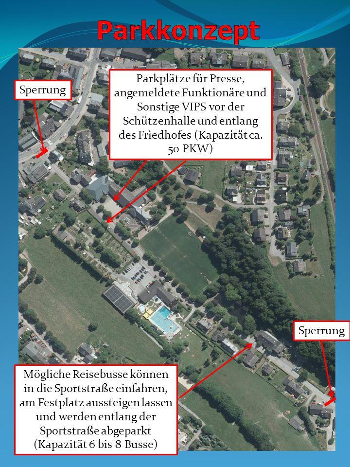Sperrung Parkplätze für Presse, angemeldete Funktionäre und Sonstige VIPS vor der Schützenhalle und entlang des Friedhofes (Kapazität ca. 50 PKW) Mögl