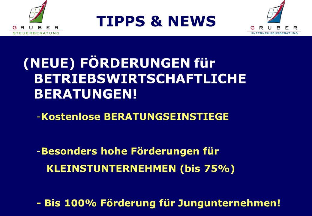 TIPPS & NEWS (NEUE) FÖRDERUNGEN für BETRIEBSWIRTSCHAFTLICHE BERATUNGEN.