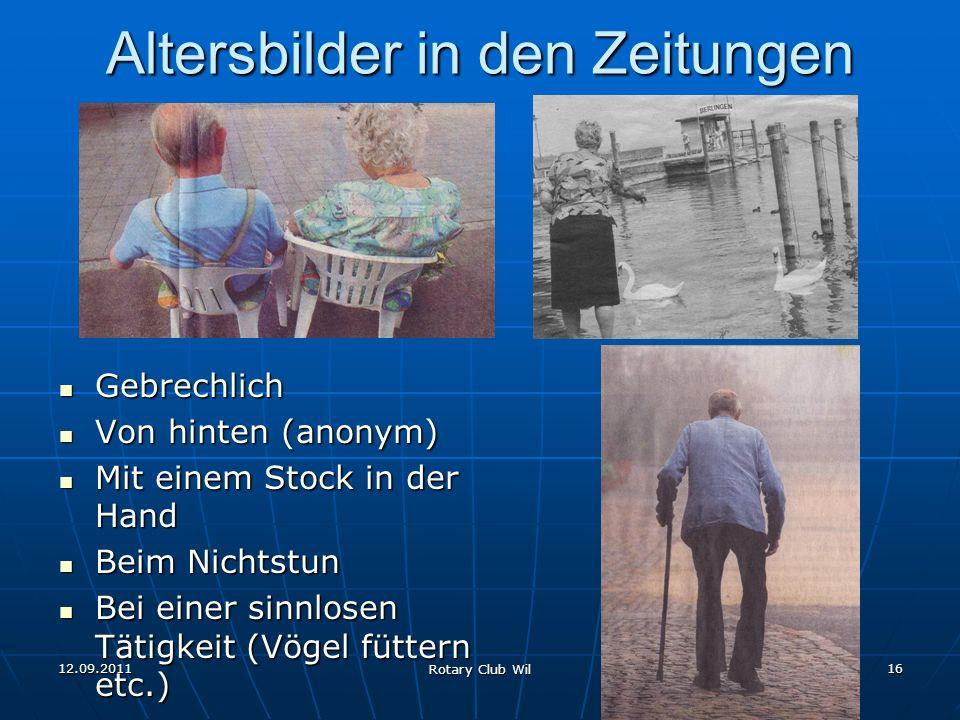 12.09.2011 Rotary Club Wil 16 Altersbilder in den Zeitungen Gebrechlich Gebrechlich Von hinten (anonym) Von hinten (anonym) Mit einem Stock in der Han