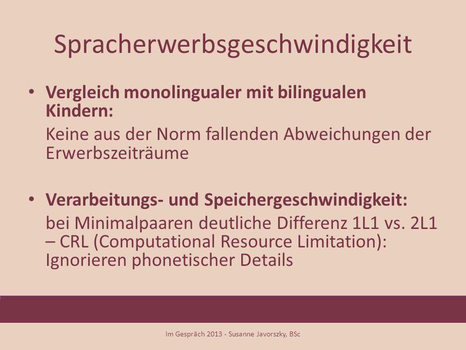 Spracherwerbsgeschwindigkeit Vergleich monolingualer mit bilingualen Kindern: Keine aus der Norm fallenden Abweichungen der Erwerbszeiträume Verarbeit