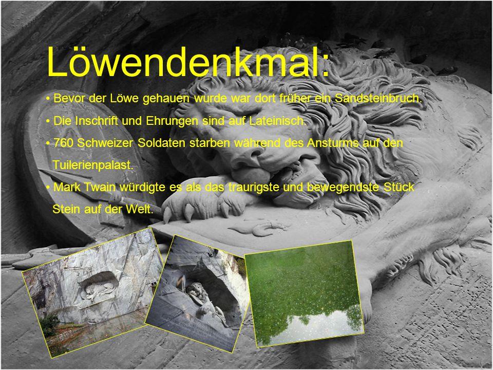 Löwendenkmal: Bevor der Löwe gehauen wurde war dort früher ein Sandsteinbruch. Die Inschrift und Ehrungen sind auf Lateinisch. 760 Schweizer Soldaten