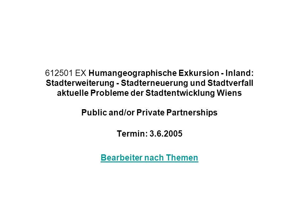 612501 EX Humangeographische Exkursion - Inland: Stadterweiterung - Stadterneuerung und Stadtverfall aktuelle Probleme der Stadtentwicklung Wiens Publ