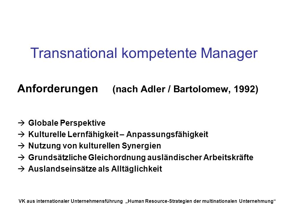 VK aus internationaler Unternehmensführung Human Resource-Strategien der multinationalen Unternehmung Transnational kompetente Manager Anforderungen (