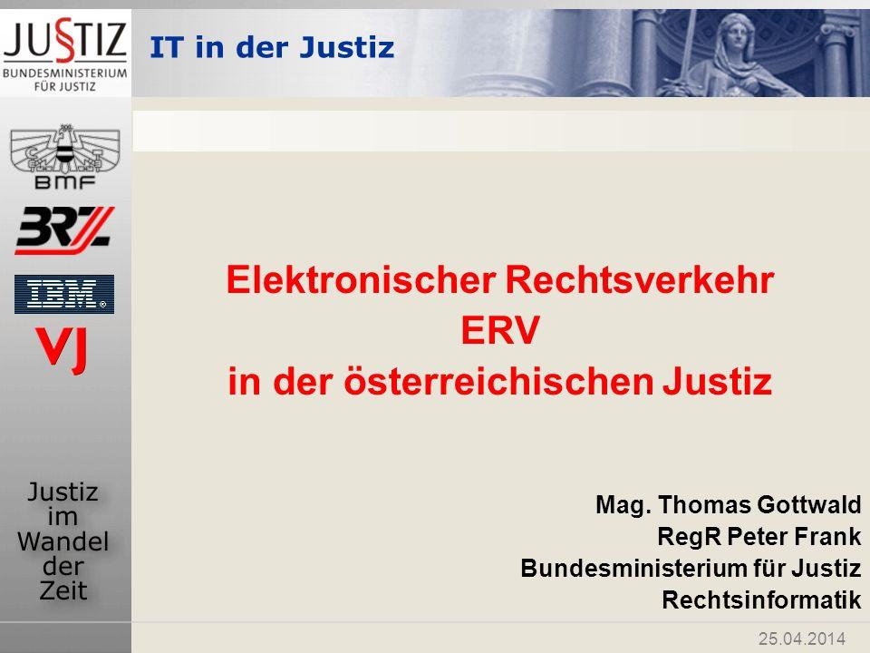 IT in der Justiz 25.04.2014 Funktionen und Schnittstellen Poststraße Register Namens- Abfrage Statistik Gebühren Sozial-Versich.