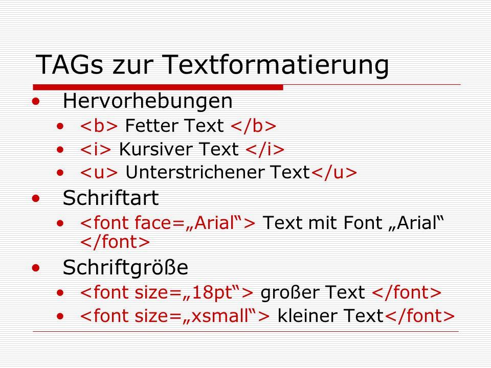 TAGs zur Textformatierung Hervorhebungen Fetter Text Kursiver Text Unterstrichener Text Schriftart Text mit Font Arial Schriftgröße großer Text kleiner Text