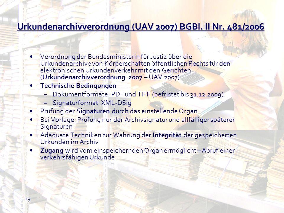 19 Urkundenarchivverordnung (UAV 2007) BGBl. II Nr. 481/2006 Verordnung der Bundesministerin für Justiz über die Urkundenarchive von Körperschaften öf