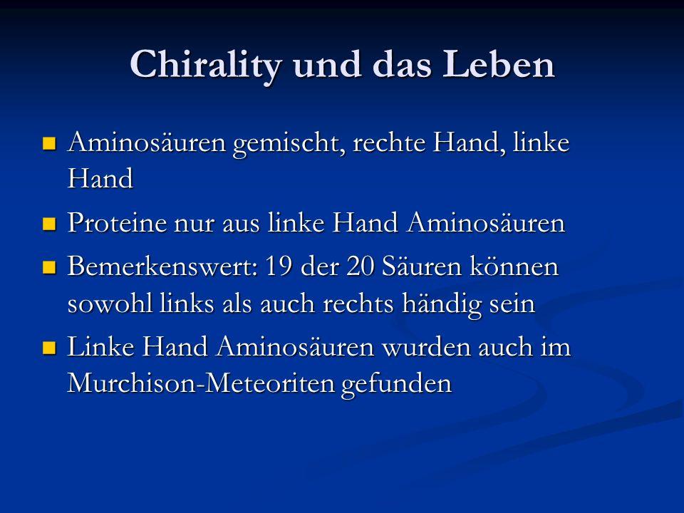 Chirality und das Leben Aminosäuren gemischt, rechte Hand, linke Hand Aminosäuren gemischt, rechte Hand, linke Hand Proteine nur aus linke Hand Aminos