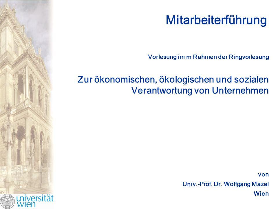Mitarbeiterführung Vorlesung im m Rahmen der Ringvorlesung Zur ökonomischen, ökologischen und sozialen Verantwortung von Unternehmen von Univ.-Prof.