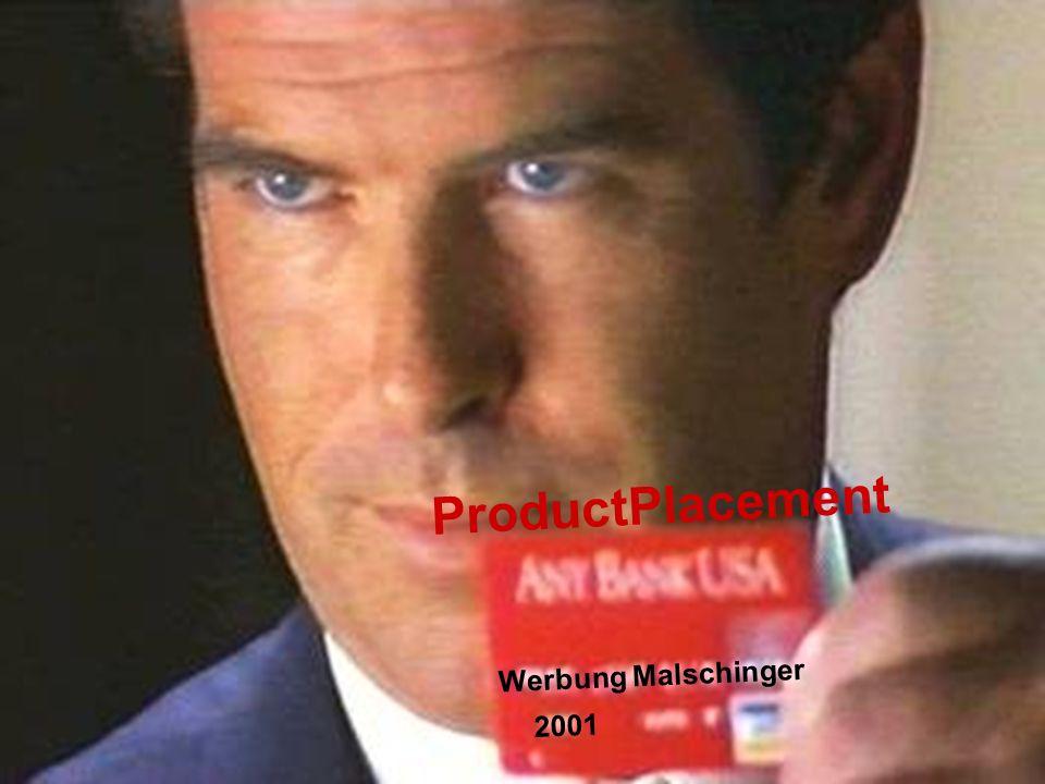 WerbungAstin Malschinger WerbungAstin Malschinger Unter Product Placement wird die werbewirksame Einbindung von Produkten oder Dienstleistungen als Requisit in Handlungsabläufen von TV- oder Kinospielfilmen, TV-Serien, Videoclips, etc.