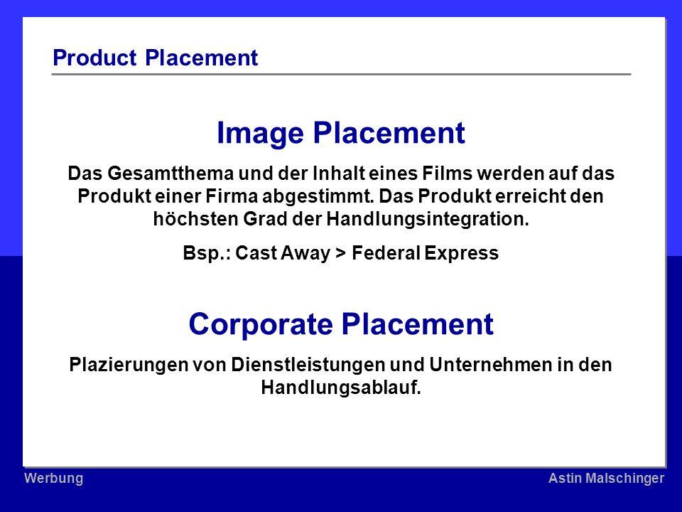 WerbungAstin Malschinger WerbungAstin Malschinger Image Placement Das Gesamtthema und der Inhalt eines Films werden auf das Produkt einer Firma abgest