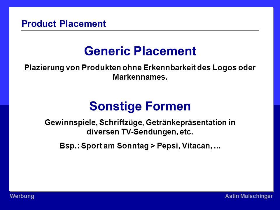 WerbungAstin Malschinger WerbungAstin Malschinger Generic Placement Plazierung von Produkten ohne Erkennbarkeit des Logos oder Markennames. Sonstige F