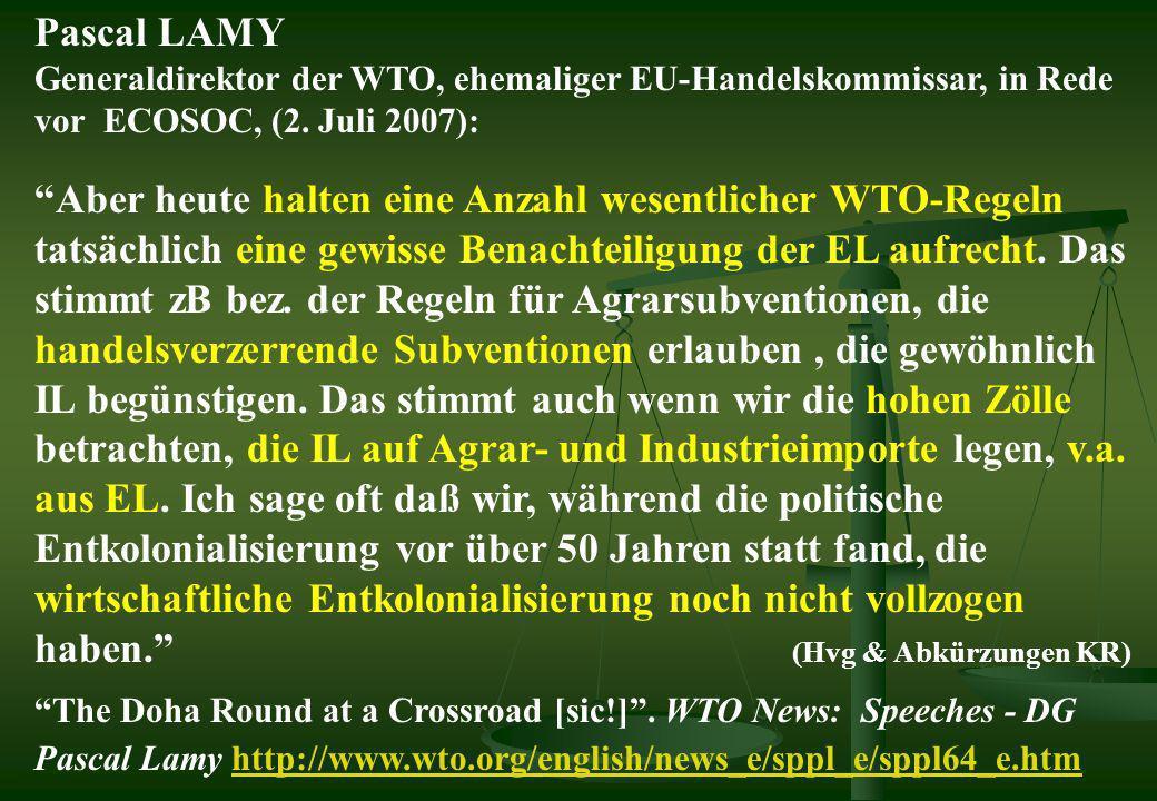 Pascal LAMY Generaldirektor der WTO, ehemaliger EU-Handelskommissar, in Rede vor ECOSOC, (2. Juli 2007): Aber heute halten eine Anzahl wesentlicher WT