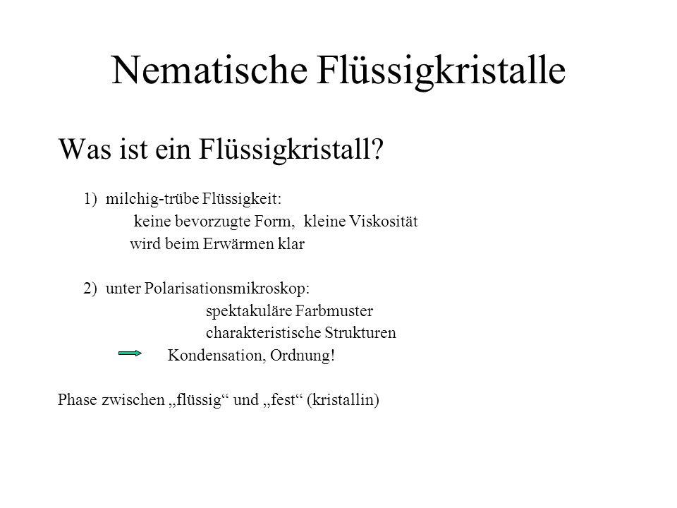 Nematische Flüssigkristalle Was ist ein Flüssigkristall.