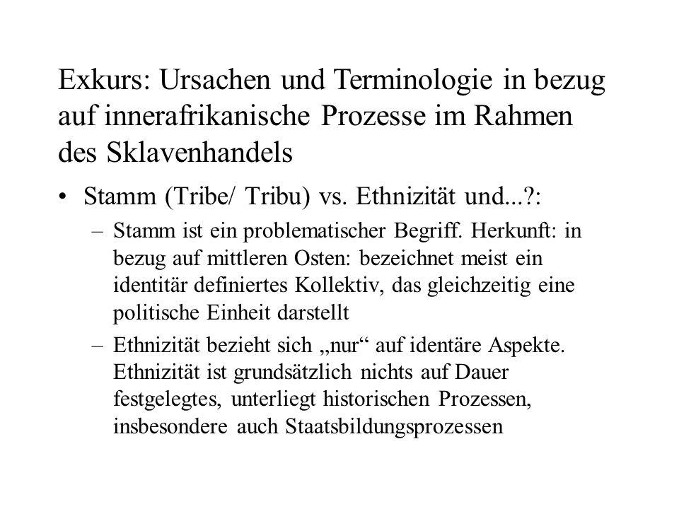 Stammesfehden/ Stammeskriege: abwertender Begriff, tendiert dazu die Historizität afrikanischer Bevölkerungen zu verleugnen Staat/ Staatlichkeit vs.