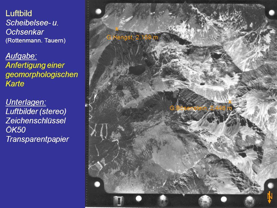 Luftbild Scheibelsee- u. Ochsenkar (Rottenmann. Tauern) Aufgabe: Anfertigung einer geomorphologischen Karte Unterlagen: Luftbilder (stereo) Zeichensch