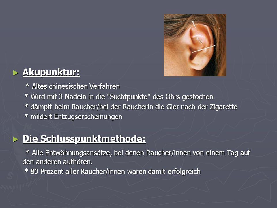Akupunktur: Akupunktur: * Altes chinesischen Verfahren * Altes chinesischen Verfahren * Wird mit 3 Nadeln in die