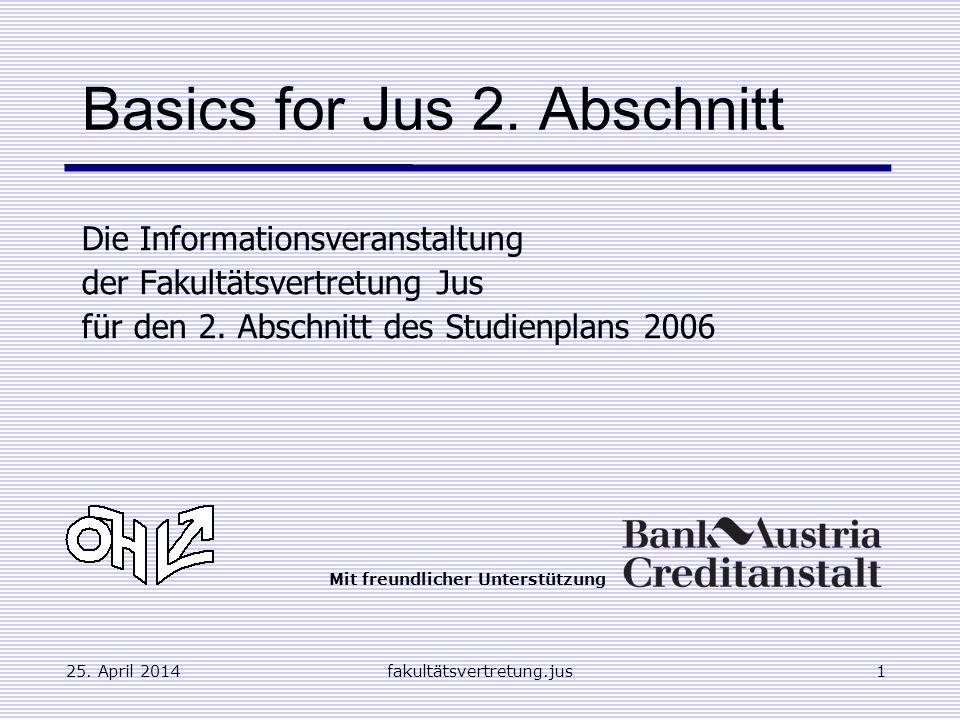 25.April 2014fakultätsvertretung.jus1 Basics for Jus 2.