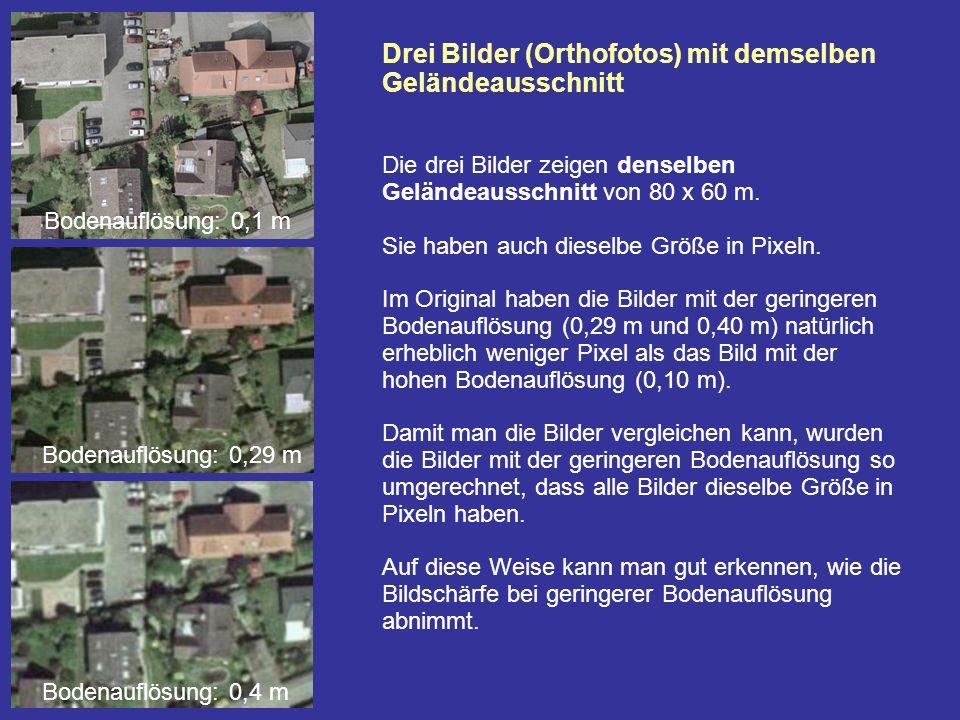 Drei Bilder (Orthofotos) mit demselben Geländeausschnitt Die drei Bilder zeigen denselben Geländeausschnitt von 80 x 60 m. Sie haben auch dieselbe Grö