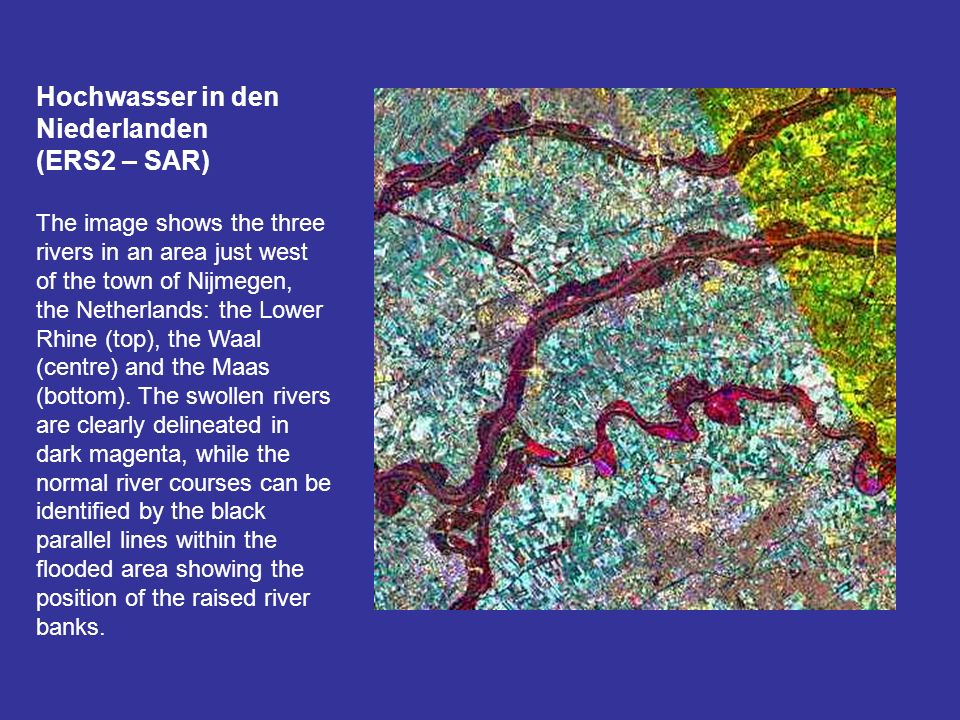 Hochwasser in den Niederlanden (ERS2 – SAR) The image shows the three rivers in an area just west of the town of Nijmegen, the Netherlands: the Lower Rhine (top), the Waal (centre) and the Maas (bottom).