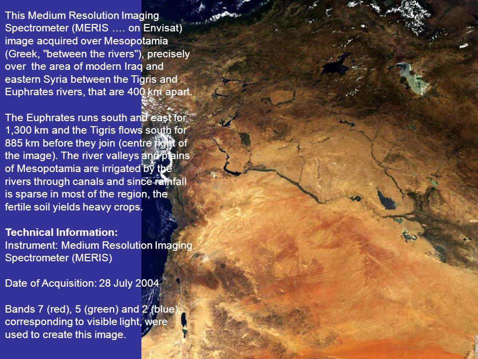 This Medium Resolution Imaging Spectrometer (MERIS …. on Envisat) image acquired over Mesopotamia (Greek,