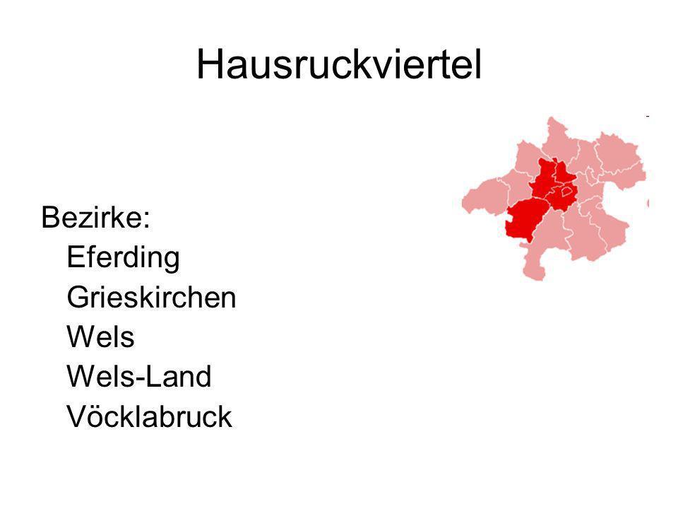 Hausruckviertel Bezirke: Eferding Grieskirchen Wels Wels-Land Vöcklabruck