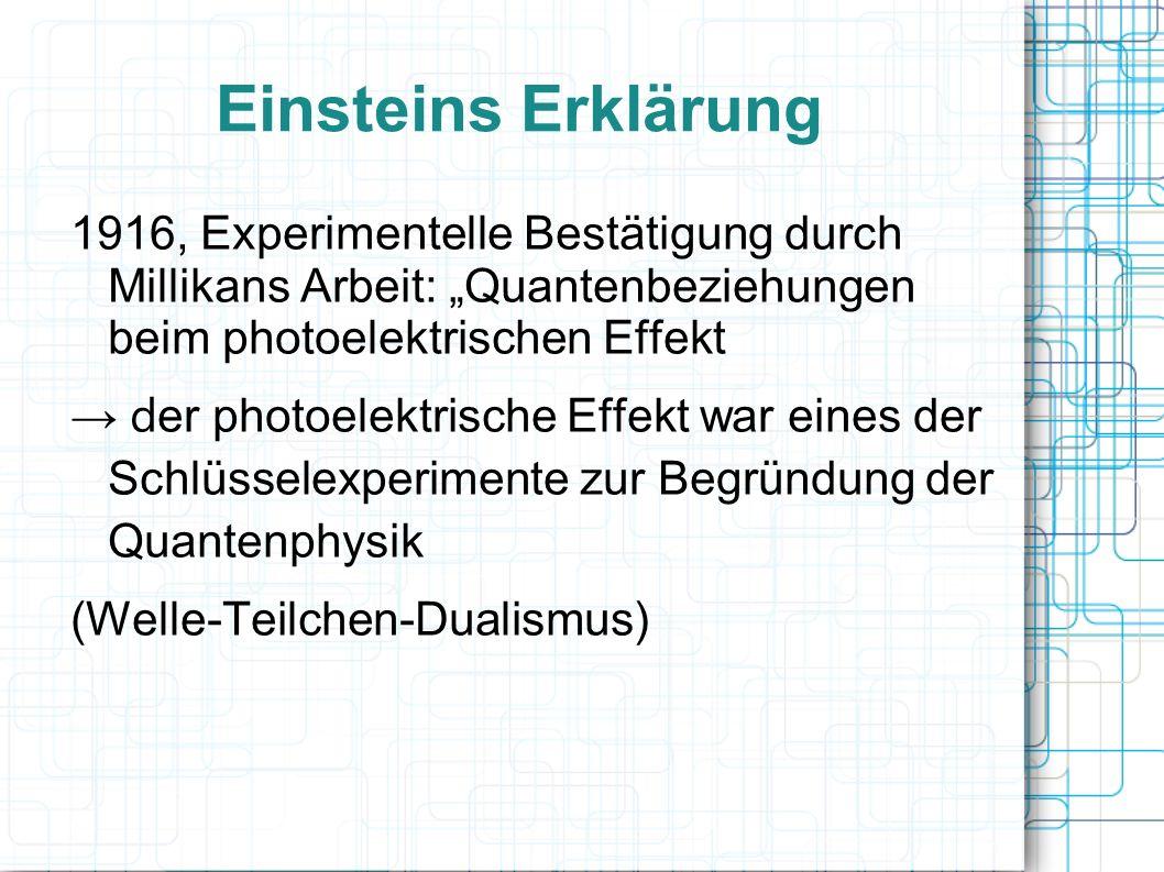 Einsteins Erklärung 1916, Experimentelle Bestätigung durch Millikans Arbeit: Quantenbeziehungen beim photoelektrischen Effekt d er photoelektrische Ef