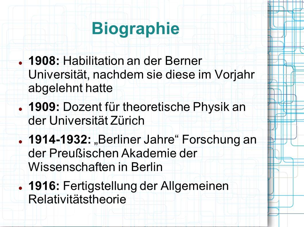 Biographie 1908: Habilitation an der Berner Universität, nachdem sie diese im Vorjahr abgelehnt hatte 1909: Dozent für theoretische Physik an der Univ