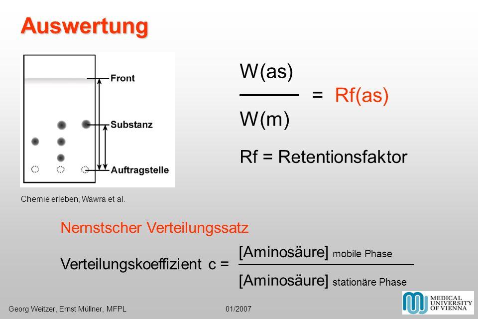 Nernstscher Verteilungssatz Verteilungskoeffizient c = W(as) = Rf(as) W(m) Rf = Retentionsfaktor [Aminosäure] stationäre Phase [Aminosäure] mobile Pha
