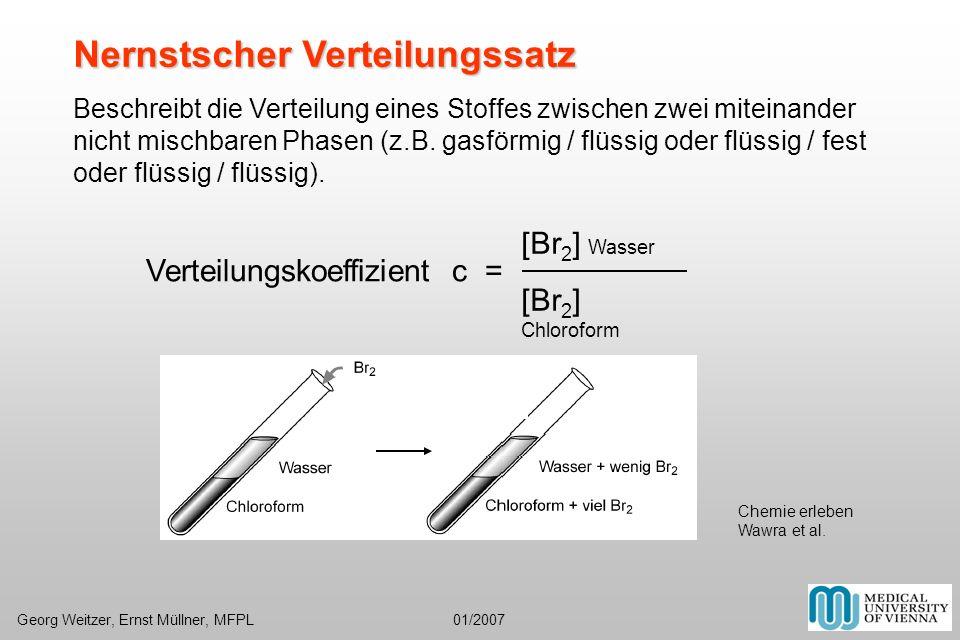 Nernstscher Verteilungssatz Beschreibt die Verteilung eines Stoffes zwischen zwei miteinander nicht mischbaren Phasen (z.B. gasförmig / flüssig oder f