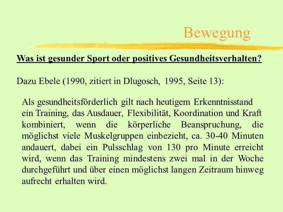 Was ist gesunder Sport oder positives Gesundheitsverhalten? Dazu Ebele (1990, zitiert in Dlugosch, 1995, Seite 13): Als gesundheitsförderlich gilt nac