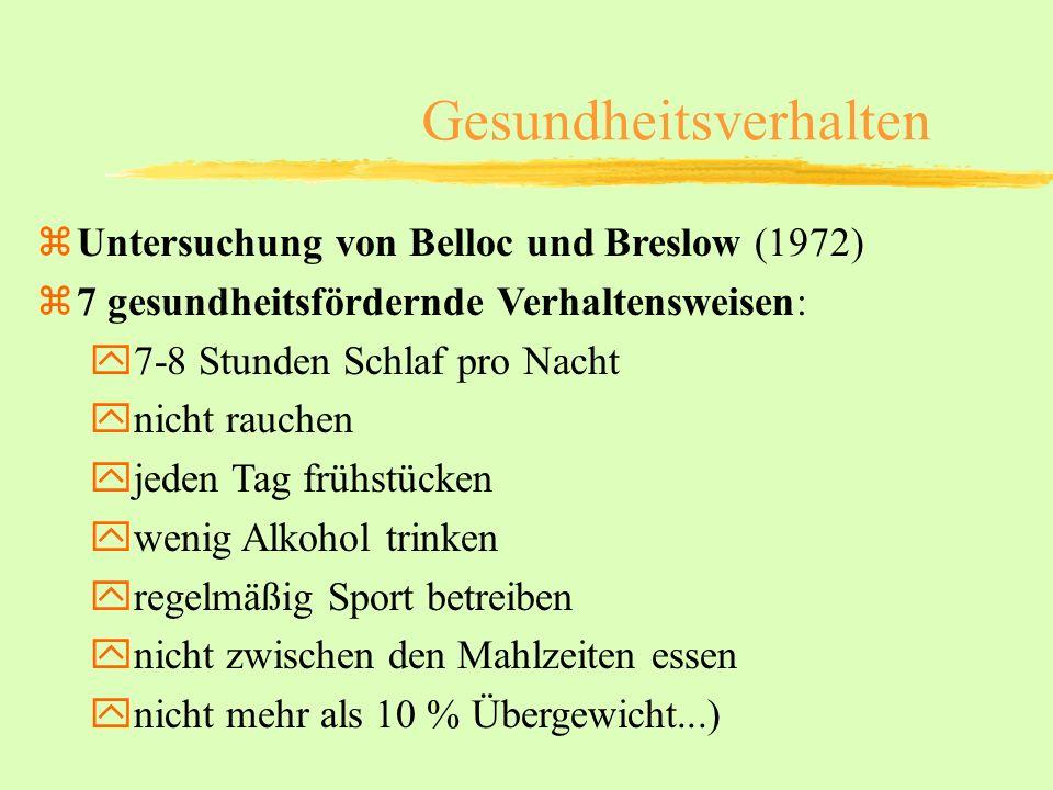 Gesundheitsverhalten zUntersuchung von Belloc und Breslow (1972) z7 gesundheitsfördernde Verhaltensweisen: y7-8 Stunden Schlaf pro Nacht ynicht rauche
