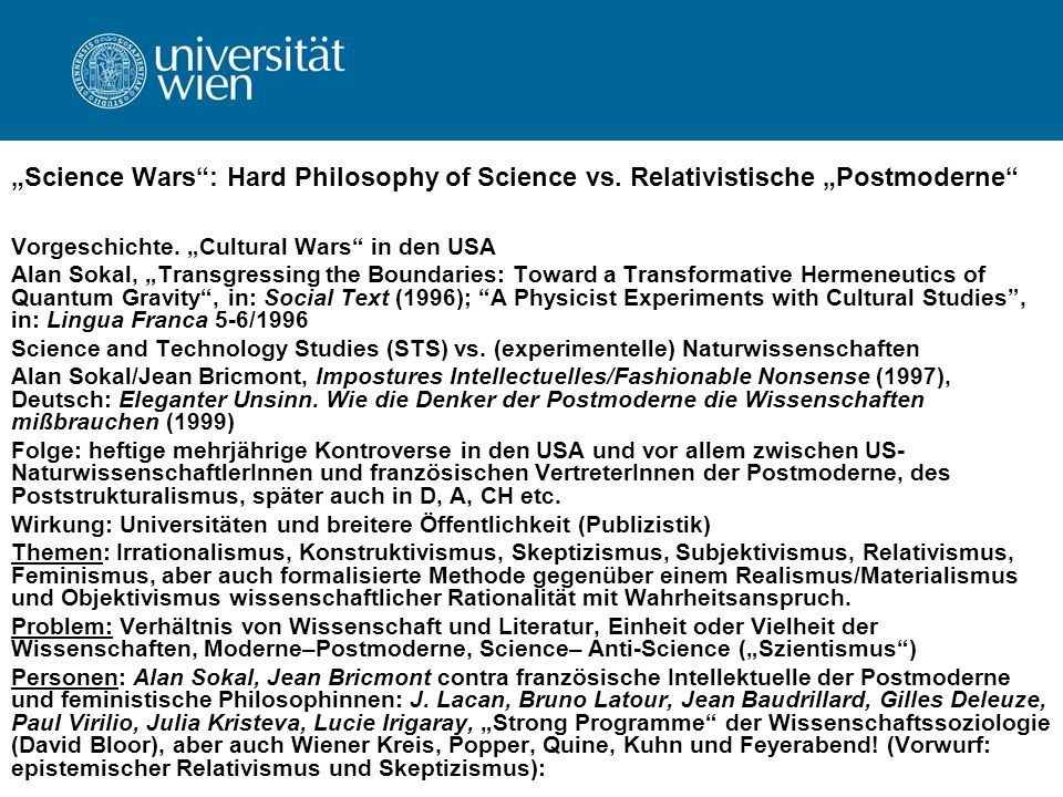 Science Wars: Hard Philosophy of Science vs. Relativistische Postmoderne Vorgeschichte. Cultural Wars in den USA Alan Sokal, Transgressing the Boundar