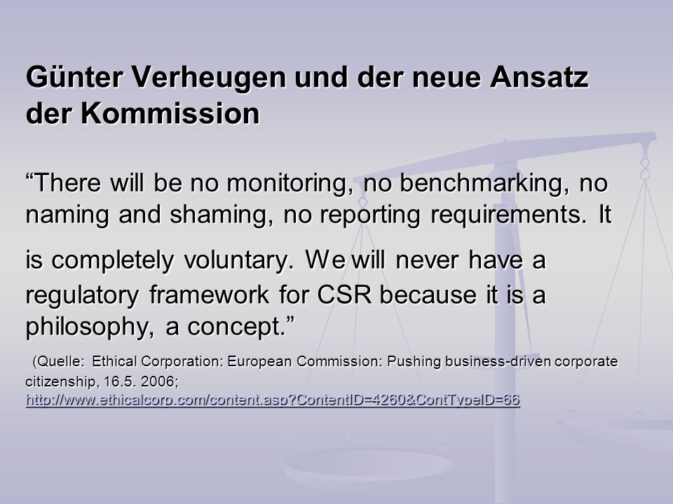 Günter Verheugen und der neue Ansatz der Kommission There will be no monitoring, no benchmarking, no naming and shaming, no reporting requirements. It