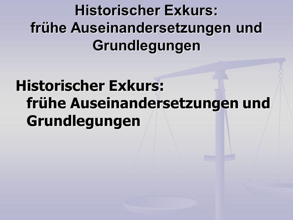 Historischer Exkurs: frühe Auseinandersetzungen und Grundlegungen