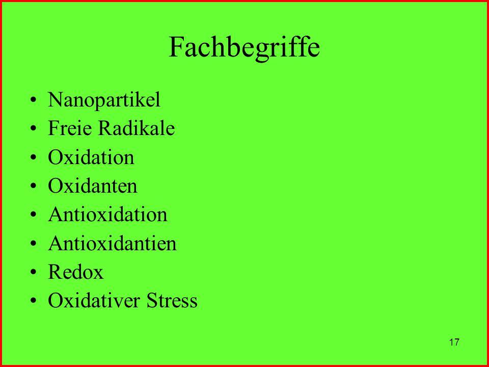 17 Nanopartikel Freie Radikale Oxidation Oxidanten Antioxidation Antioxidantien Redox Oxidativer Stress Fachbegriffe