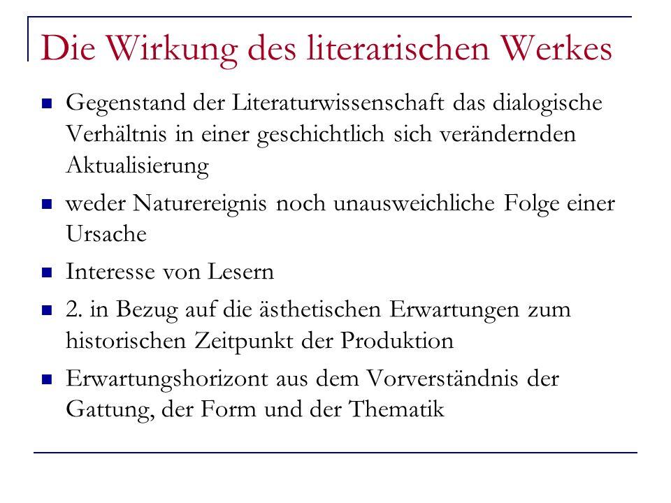 Die Wirkung des literarischen Werkes Gegenstand der Literaturwissenschaft das dialogische Verhältnis in einer geschichtlich sich verändernden Aktualis