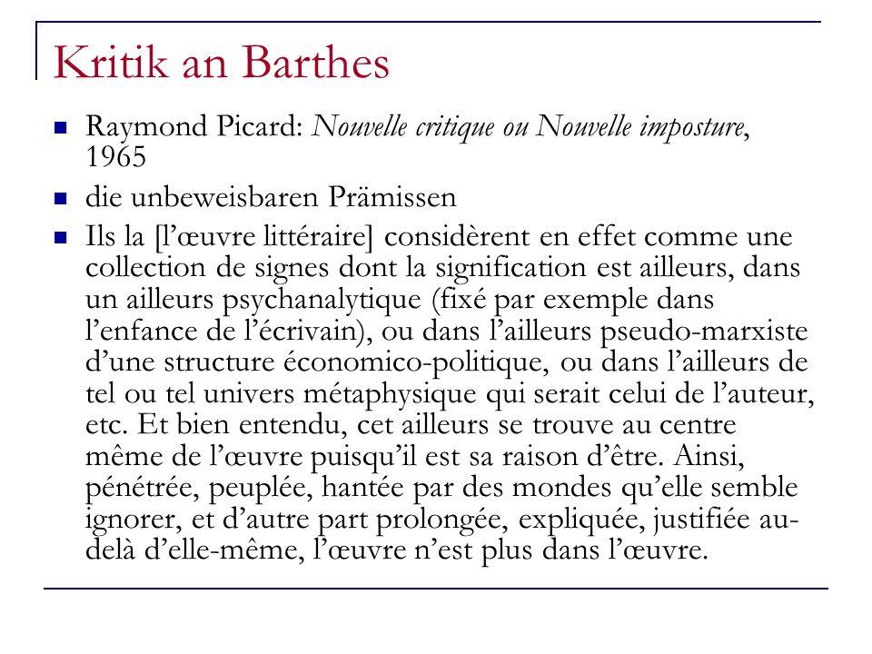 Kritik an Barthes Raymond Picard: Nouvelle critique ou Nouvelle imposture, 1965 die unbeweisbaren Prämissen Ils la [lœuvre littéraire] considèrent en