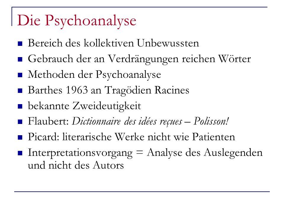Die Psychoanalyse Bereich des kollektiven Unbewussten Gebrauch der an Verdrängungen reichen Wörter Methoden der Psychoanalyse Barthes 1963 an Tragödie
