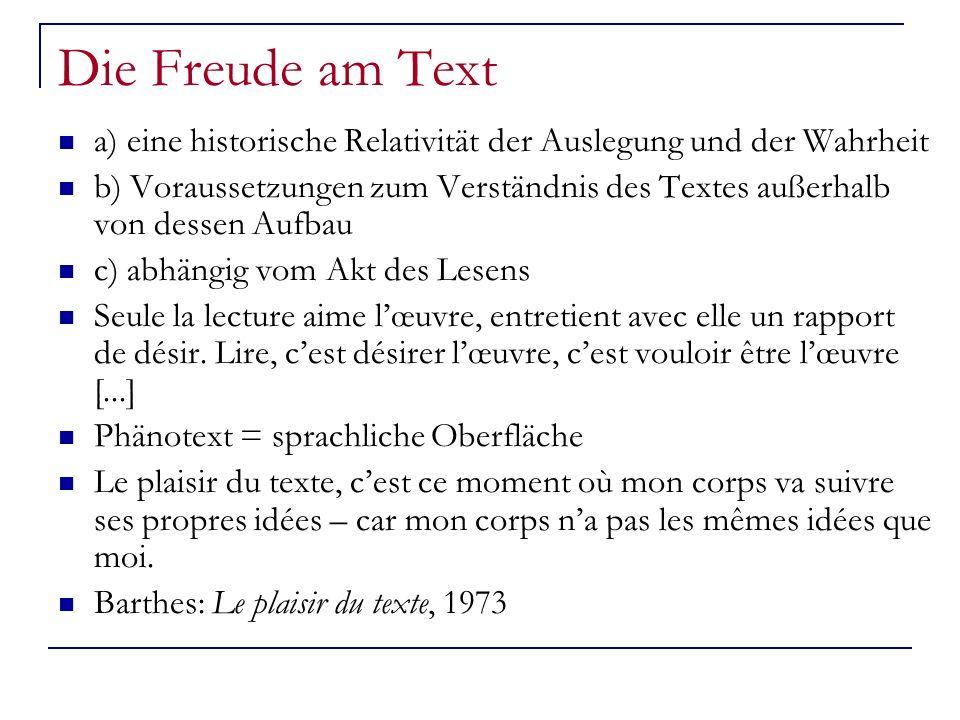 Die Freude am Text a) eine historische Relativität der Auslegung und der Wahrheit b) Voraussetzungen zum Verständnis des Textes außerhalb von dessen A