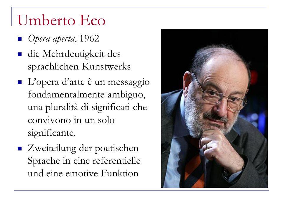 Umberto Eco Opera aperta, 1962 die Mehrdeutigkeit des sprachlichen Kunstwerks Lopera darte è un messaggio fondamentalmente ambiguo, una pluralità di s